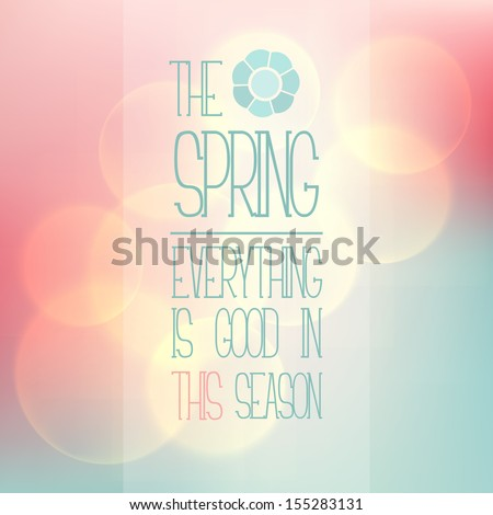 Vector background with paraphrased proverb. Icon of stylized flower.  Blurred background with soft bokeh. Pastel stylish backdrop for you text - stock vector