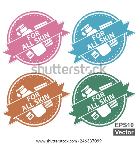 Vector : Beauty and Fashion Product Label Present By Tag, Sticker or Badge With For All Skin Label or Ribbon and Cosmetic Containers Sign Isolated on White Background  - stock vector