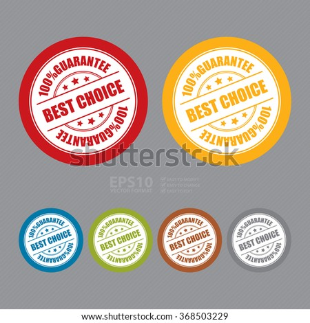 Vector : Best Choice 100% Guarantee Campaign Promotion, Product Label, Infographics Flat Icon, Sign, Sticker - stock vector