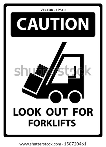 Vector : Black and White Caution Plate For Safety Present By Caution and Look Out For Forklifts Text With Forklift Sign Isolated on White Background  - stock vector