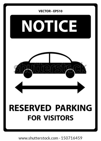 Vector : Black and White Notice Plate For Safety Present By Notice and Reserved Parking For Visitors Text With Car Sign Isolated on White Background - stock vector