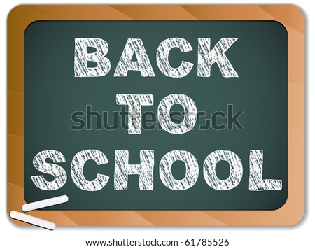 Vector - Blackboard with Back to School Message written with Chalk - stock vector