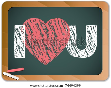 Vector - Blackboard with I Love Heart You Message written with Chalk