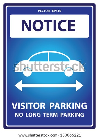 Vector : Blue Notice Plate For Safety Present By Notice and Visitor Parking No Long Term Parking Text With Car Sign Isolated on White Background  - stock vector