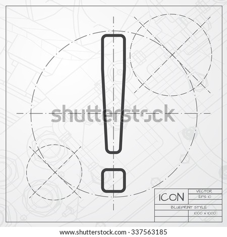 Vector blueprint of exclamation mark icon on engineer or architect background  - stock vector