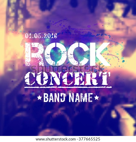 Vector blurred background with rock stage and crowd. Rock concert design template with watercolor splatter and place for text. - stock vector