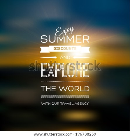 Vector blurry soft summer poster with photographic bokeh background. Smooth unfocused film effect. Enjoy summer discounts and explore the world. - stock vector