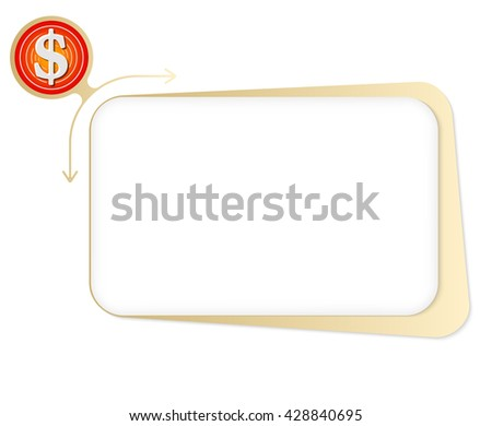 Vector box to fill your text and dollar icon - stock vector