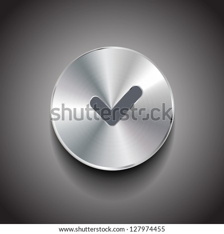 Vector brushed metal round ok / check button - stock vector