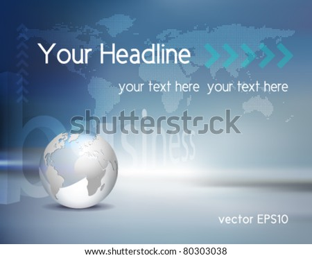 Vector business background - light silver grey 3d globe and dotted world map with blue shiny backdrop - stock vector