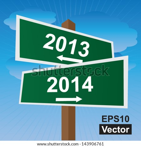 Vector : Business, Job Career or Financial Concept Present By Green Two Way Street or Road Sign Pointing to 2013 and 2014 in Blue Sky Background - stock vector