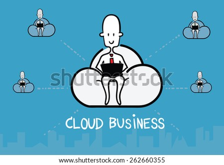 Vector : Business man siting on cloud and work with computer and link with friend, Cloud Business concept - stock vector