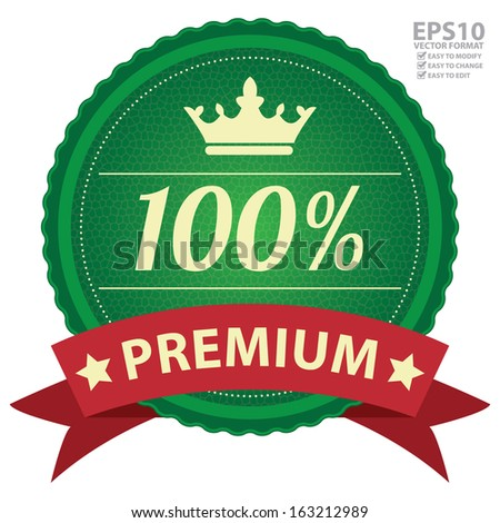 Vector : Business or Marketing Material For Quality Assurance and Quality Management Concept Present By Green Vintage Style Icon With 100 Percent Premium and Crown Sign Isolated on White Background  - stock vector