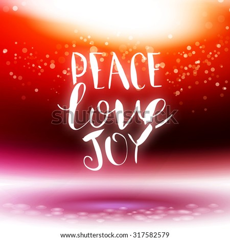 Vector calligraphy Peace, love, joy card. Hand drawing illustration. Merry Christmas background with typography, hand lettering. - stock vector