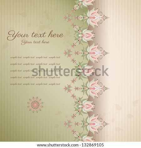 Vector card.   Beautiful floral border on vintage background. Old paper, strips and stains. Place for your text. Perfect for greetings, invitations or announcements. - stock vector