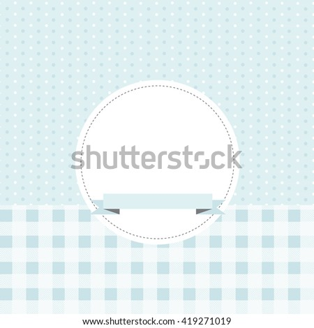 Vector card or invitation for baby shower, wedding or birthday party with gingham and sweet polka dots on cute blue background with white space to put your own text.