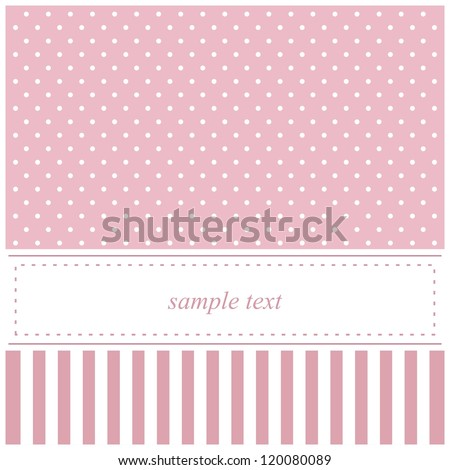Vector card or invitation for baby shower, wedding or birthday party with stripes and sweet white polka dots on cute pink background with white space to put your own text. - stock vector