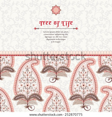 Vector card.  Pattern of paisley with leaves and flowers. Decorative border. The motives of the paintings of ancient Indian fabrics. Tree of Life collection. Place for your text. - stock vector