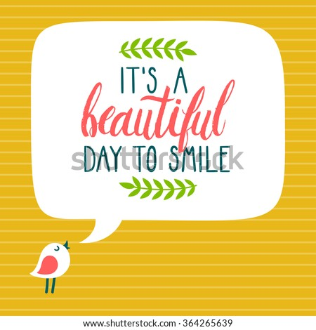 """Vector card with cute bird, speech bubble and inspirational phrase """"It's a beautiful day to smile"""". Bright illustration with cartoon character and typography. - stock vector"""