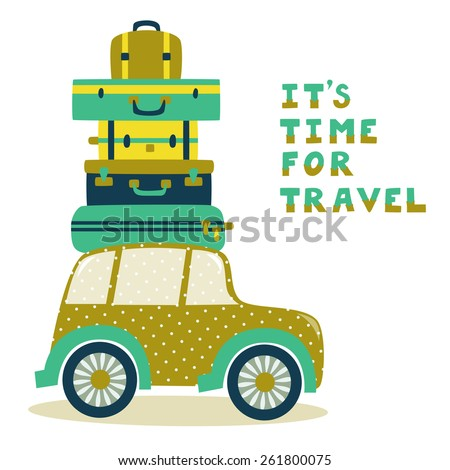 """Vector card with cute retro car, suitcases, bags and text """"It's time for travel"""". Vintage summer background. - stock vector"""