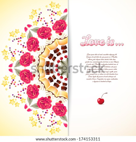 "Vector card with round pattern and inscription ""Love is ..."" Cupcake with cherry and cream, chocolates, roses, stars and confetti. Valentine's Day or wedding. Advertising bakeries or pastry shops - stock vector"