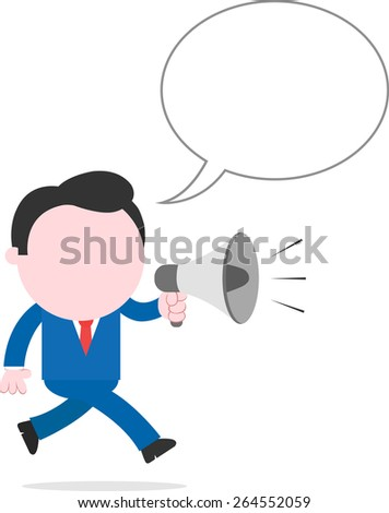 Vector cartoon faceless businessman with bubble running shouting through megaphone - stock vector