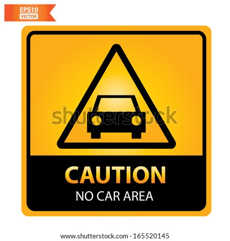 Vector: Caution no car area sign. Eps10.