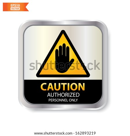 Vector :Caution with authorized personnel only text and sign isolated. Eps10. - stock vector