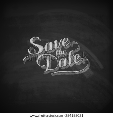 vector chalk illustration of handwritten Save the Date retro label on the blackboard texture. lettering composition  - stock vector