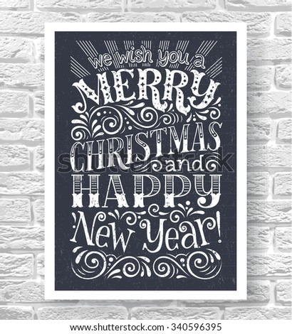 "Vector chalk illustration with hand-drawn lettering on brick background. ""We wish you a Merry Christmas and Happy New Year"" poster or postcard. Calligraphic and typographic inscription - stock vector"
