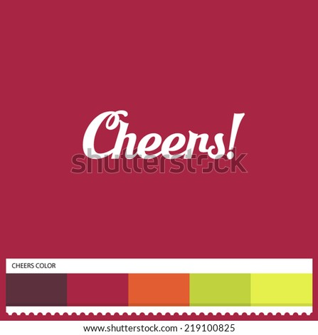 Vector Cheers hand lettering - handmade calligraphy and thematic color swatches - stock vector