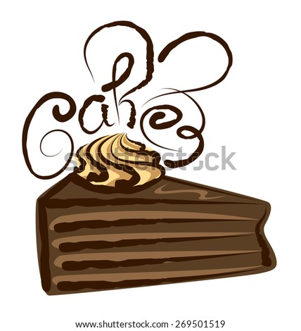 vector chocolate cake with calligraphic inscription - stock vector