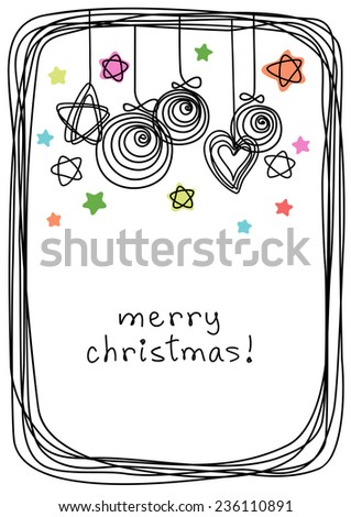 Vector christmas balls, stars, frame of doodles. Invitation greeting card. Holiday simple illustration in childish hand drawn style for print, web - stock vector