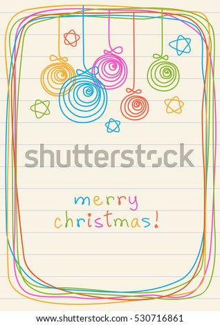 Vector Christmas balls, stars, frame of doodles. Invitation greeting card. Holiday simple color illustration in childish hand drawn style for print, web