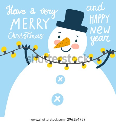 "Vector christmas card with cute snowman and garland in his hands.Holiday illustration with funny cartoon character and text ""Have a very merry Christmas and happy New Year"".Beautiful winter background - stock vector"