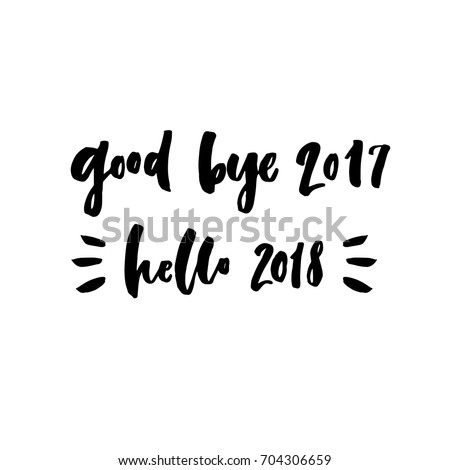 Vector Christmas Card With The Lettering Quote   Good Bye 2017, Hello 2018.  Xmas