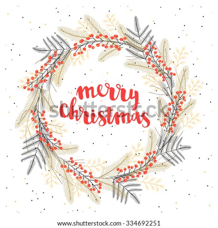 Vector Christmas greeting wreath with calligraphy. Handwritten modern brush lettering. Wreath of  tree branch, fir, twig and berries. Gold foil snow. - stock vector