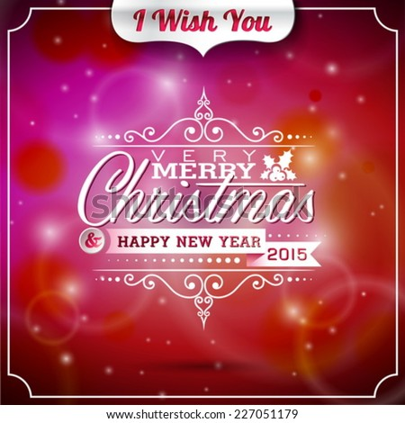 Vector Christmas illustration with typographic design on shiny background. EPS 10 illustration. - stock vector