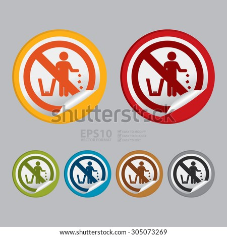Vector : Circle No Littering Prohibited Sign Infographics , Sticker, Icon or Label - stock vector