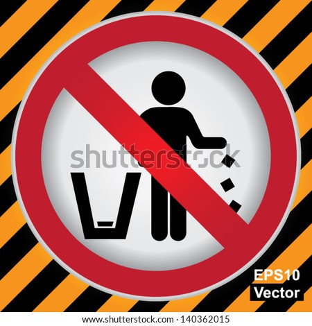 Vector : Circle Prohibited Sign For No Littering, Please Use A Trash Can or Please Keep Area Clean Concept Present By No Littering Sign in Caution Zone Dark and Yellow Background - stock vector