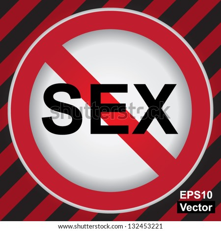 Vector ; Circle Prohibited Sign For No Sex Sign in Caution Zone Dark and Red Background - stock vector