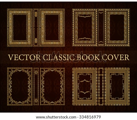 Vector classical book cover. Decorative vintage frame or border to be printed on the covers of books. Drawn by the standard size. Color can be changed in a few mouse clicks. Set of four covers - stock vector