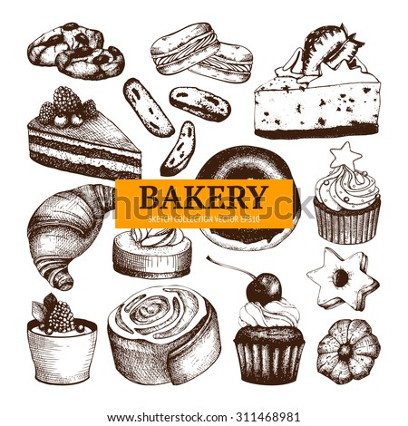Vector collection of  desset sketch for bakery or baking shop. Vintage bakery illustration. - stock vector