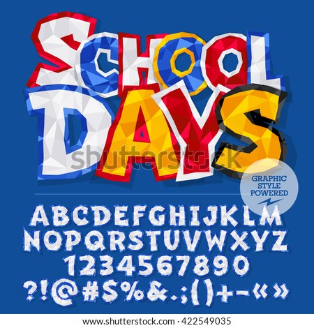 Vector colorful crumpled paper alphabet letters, numbers and punctuation symbols. Bright card with text school days - stock vector