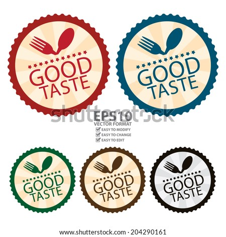 Vector : Colorful Vintage Style Good Taste Icon, Label, Button, Badge or Sticker Isolated on White Background  - stock vector