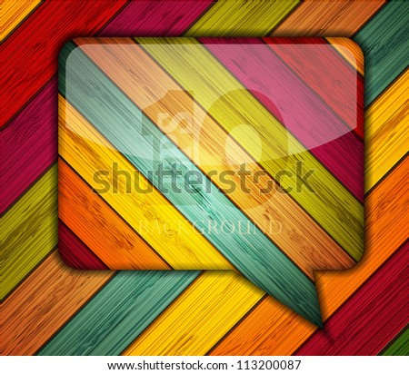 Vector colorful wooden bubble speech. Eps10 illustration