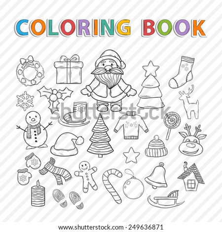 Vector coloring book. Merry Christmas hand drawn set,with Santa Claus,snowman,Christmas tree,sleigh,candy,house,ice skates,snowflake,gift,candle,Christmas wreath,Christmas toys,mittens,hat,scarf,deer - stock vector