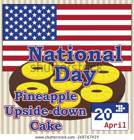 Vector concept for national Pineapple Upside-down Cake day in usa 20 april on background flag of America - stock vector