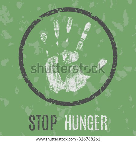 Vector conceptual illustration in grunge style. Stop hunger sign - stock vector