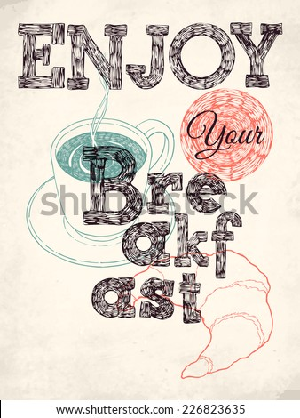 Vector creative hand drawn cafe breakfast promotional lettering poster | Stylish ink pen drawing on coffee and croissant breakfast featuring 'Enjoy Your Breakfast' message - stock vector